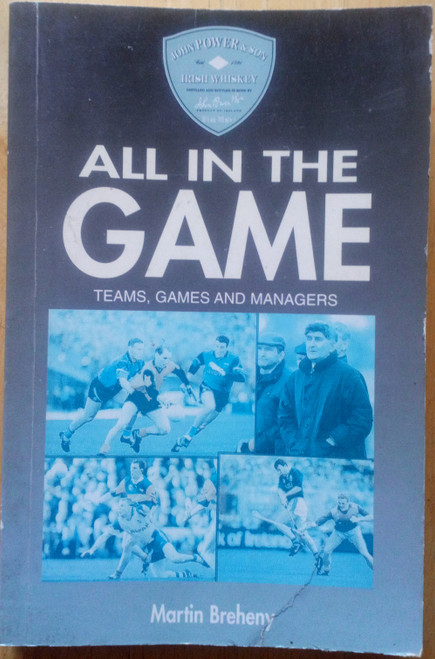 Breheny, Martin - All in the Game : Teams, Games and Managers - GAA - PB 1996