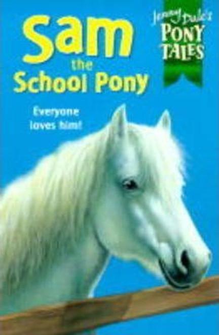 Dale, Jenny /  Pony Tales 1: Sam the School Pony