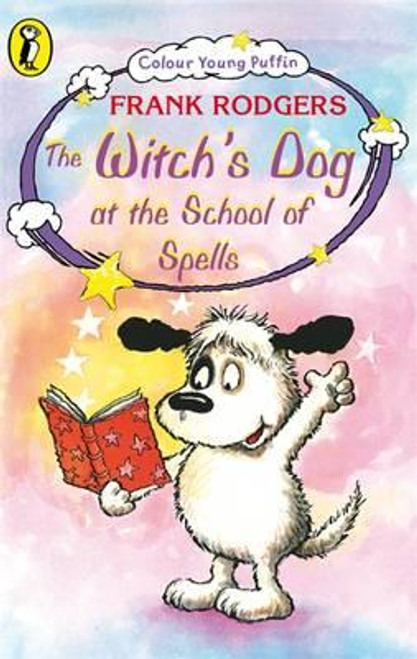 Rogers, Frank / COLOUR YOUNG PUFFIN THE WITCH'S DOG AT THE SCHOOL OF SPELLS