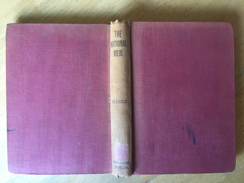 Hanly, Joseph - The National Ideal : A Practical Exposition of True Nationality Appertaining to Ireland - Vintage HB 1st Ed -