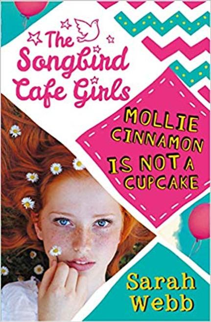 Webb, Sarah / Mollie Cinnamon Is Not a Cupcake (The Songbird Cafe Girls 1
