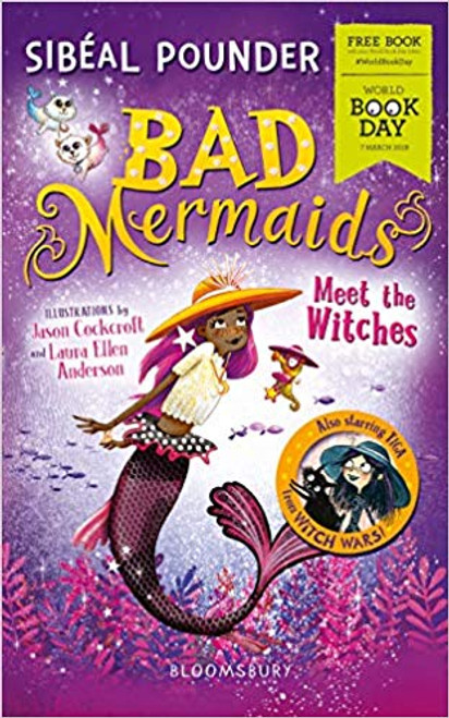 Pounder, Sibeal / Bad Mermaids Meet the Witches: World Book Day 2019