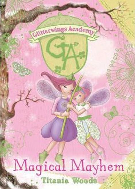 Woods, Titania / GLITTERWINGS ACADEMY 12: Magical Mayhem