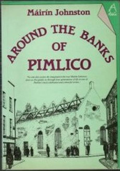 Johnston, Máirín - Around the Banks of Pimlico - PB - Dublin Local History - 1985  - Attic Press