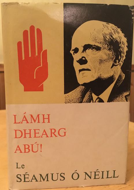 Ó Néill, Séamus - Lámh Dhearg Abú - Stair agus Polaitíocht - HB - As Gaeilge  1982