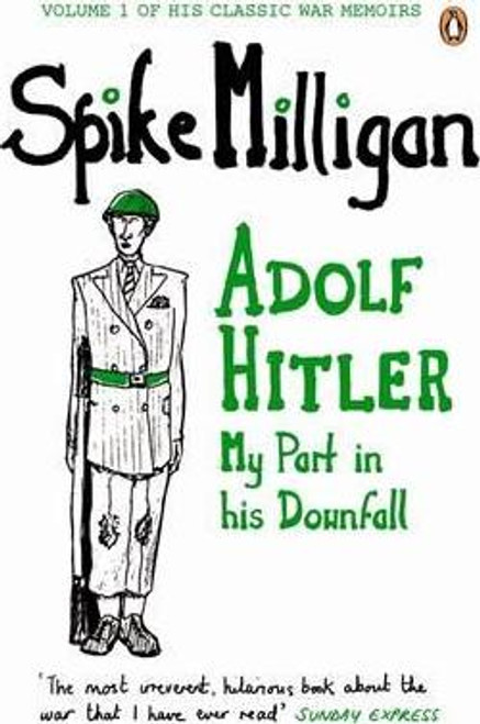 Milligan, Spike / Adolf Hitler : My Part in his Downfall