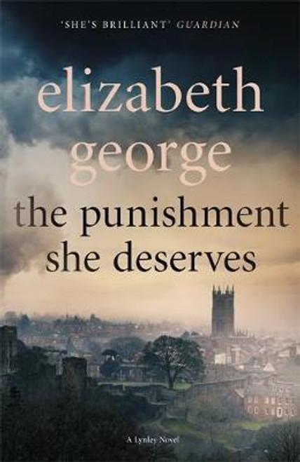George, Elizabeth / The Punishment She Deserves : An Inspector Lynley Novel: 17