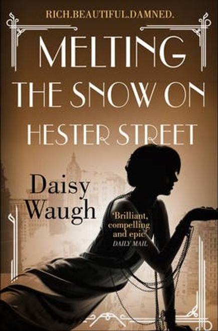 Waugh/Daisy / Melting the Snow on Hester Street