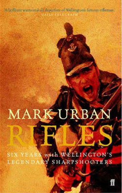 Urban, Mark / Rifles : Six Years with Wellington's Legendary Sharpshooters