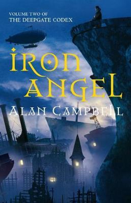 Campbell, Alan / Iron Angel ( Deepgate Codex - Book 2 )