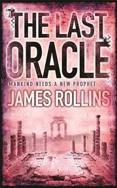 Rollins, James / The Last Oracle