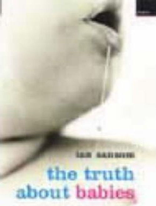 Sansom, Ian, / Truth About Babies
