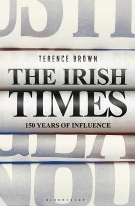 Brown, Terence / The Irish Times : 150 Years of Influence (Hardback)