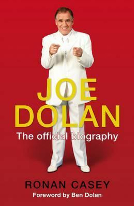 Casey, Ronan / Joe Dolan : The Official Biography (Hardback)