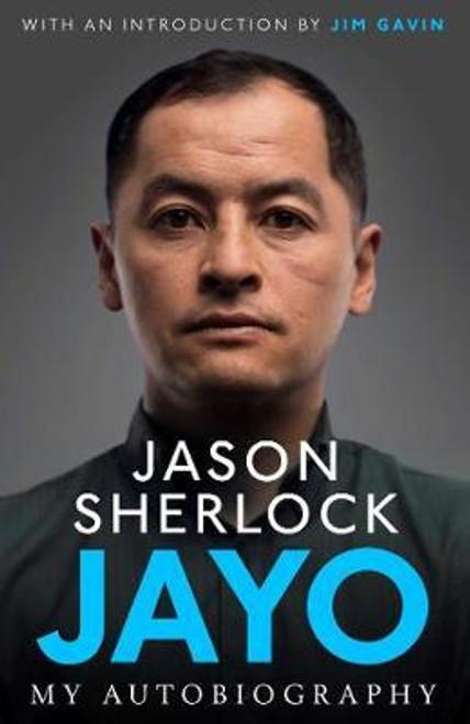 Sherlock, Jason / Jayo : The Jason Sherlock Story (Hardback)