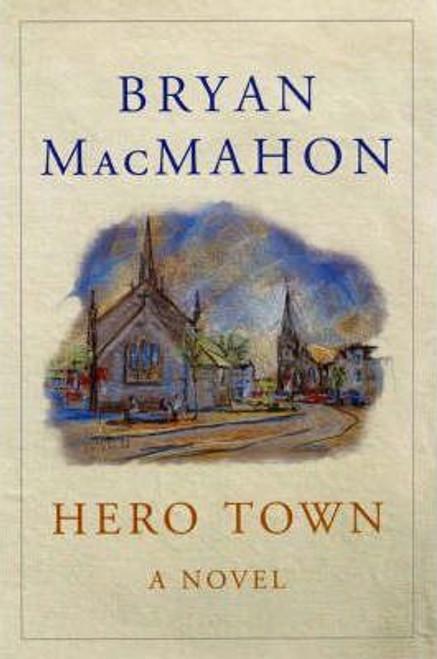 MacMahon, Bryan / Hero Town (Hardback)
