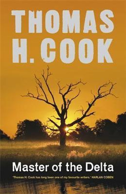 Cook, Thomas H. / Master of the Delta (Large Hardback)