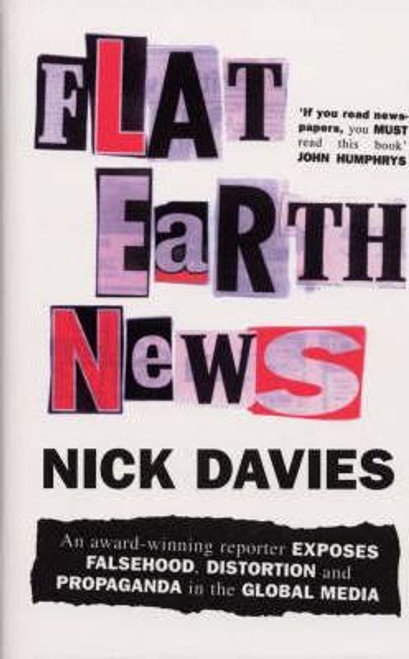 Davies, Nick / Flat Earth News (Hardback)