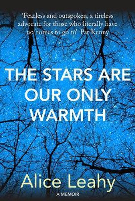 Leahy, Alice / The Stars Are Our Only Warmth (Hardback)