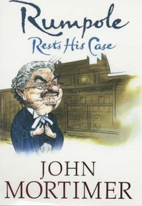 Mortimer, John / Rumpole Rests His Case (Hardback)