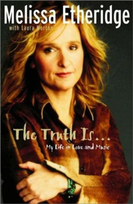 Etheridge, Melissa / The Truth is... : My Life in Love and Music (Large Hardback)