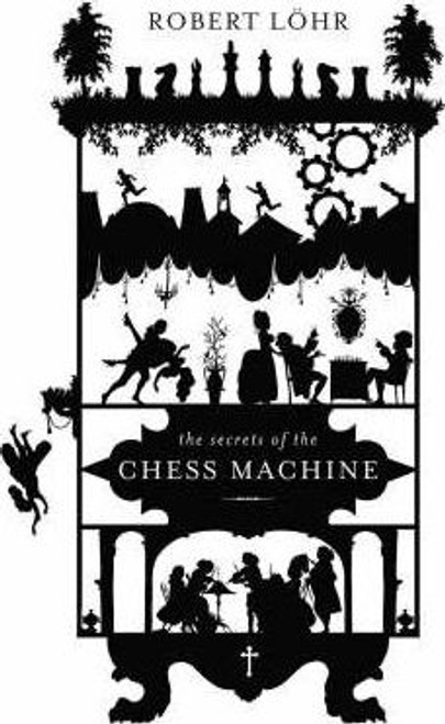 Lohr, Robert / The Secrets of the Chess Machine (Hardback)