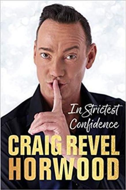 Revel Horwood, Craig / In Strictest Confidence (Hardback)