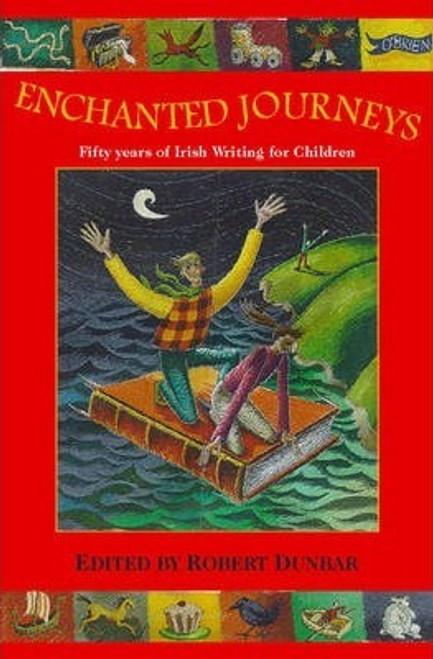 Dunbar, Robert / Enchanted Journeys : Fifty Years of Irish Writing for Children (Hardback)