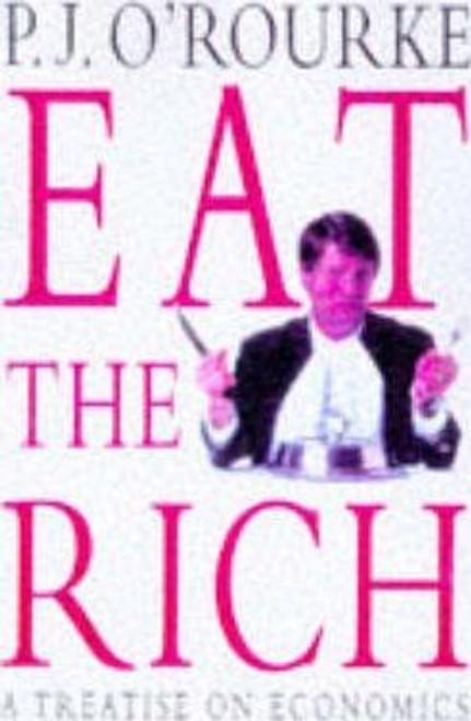 O'Rourke, P.J. / Eat the Rich (Hardback)