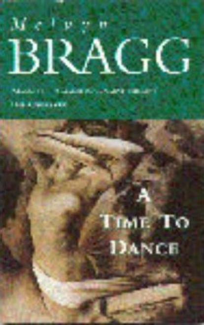 Bragg, Melvyn / A Time to Dance (Hardback)