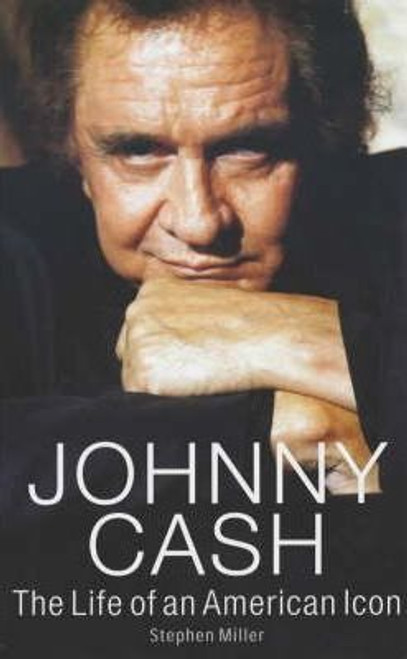 Miller, Stephen / Johnny Cash : The Life of an American Icon (Hardback)