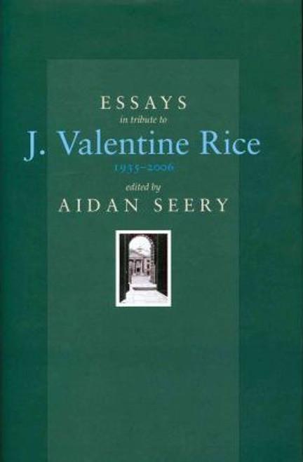 Seery, Aidan / Essays in Tribute to J. Valentine Rice, 1935-2006 (Hardback)