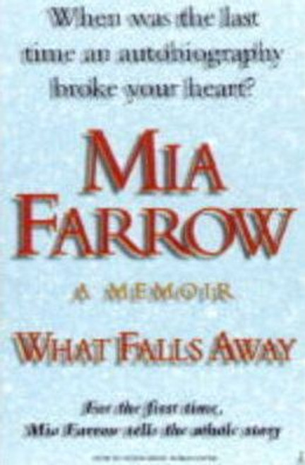 Farrow, Mia / What Falls Away : A Memoir (Hardback)