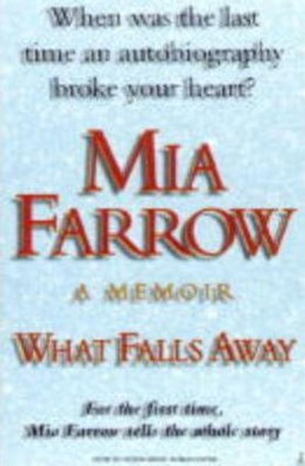 Farrow, Mia / What Falls Away : A Memoir (Hardback)