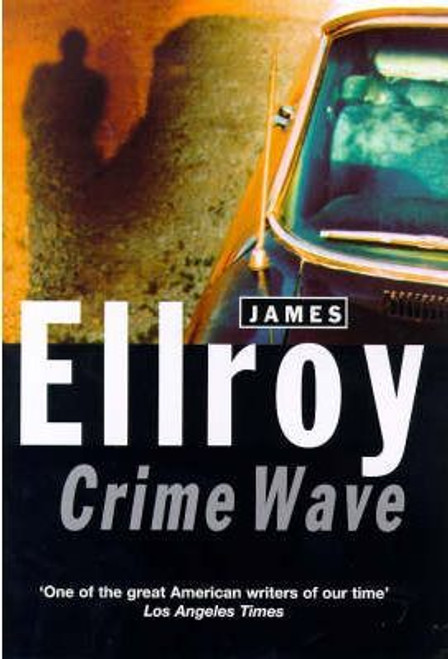 Ellroy, James / Crime Wave (Hardback)
