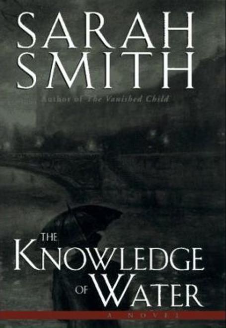 Smith, Sarah / The Knowledge of Water (Hardback)