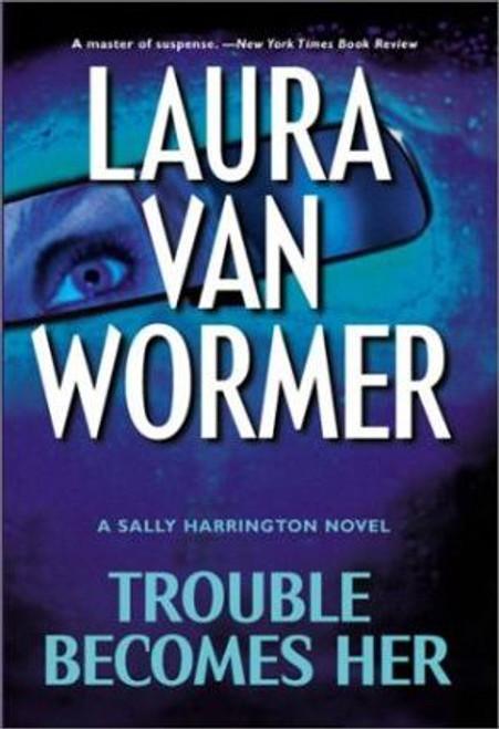 Van Wormer, Laura / Trouble Becomes Her (Large Hardback)