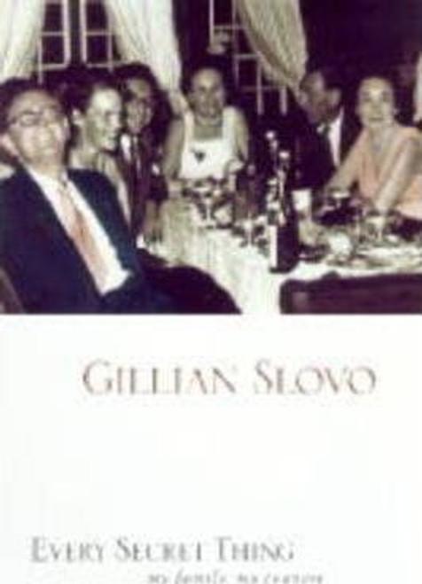 Slovo, Gillian / Every Secret Thing : My Family, My Country (Hardback)