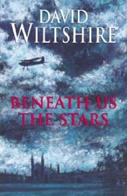 Wiltshire, David / Beneath Us the Stars (Hardback)