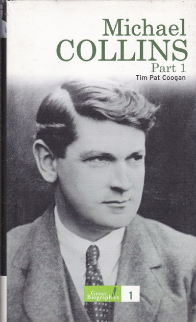Coogan, Tim Pat / Michael Collins part 1