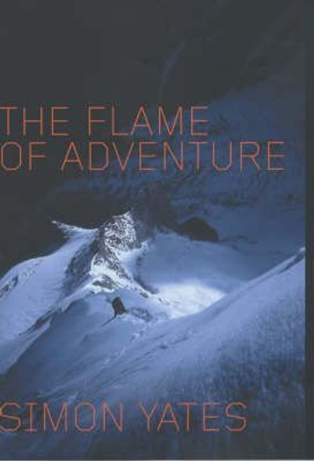 Yates, Simon / The Flame of Adventure (Hardback)