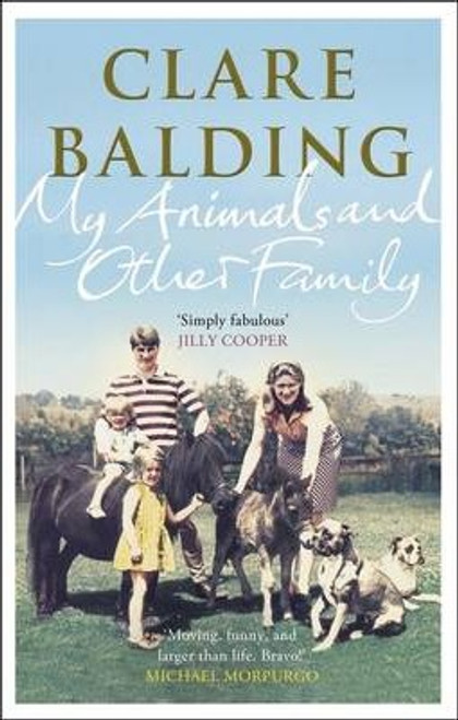 Balding, Clare / My Animals and Other Family (Hardback)