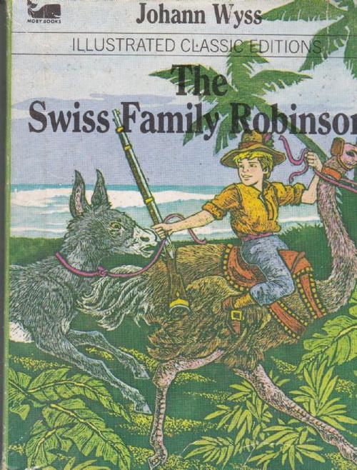 Wyss, Johann / The Swiss Family Robinson