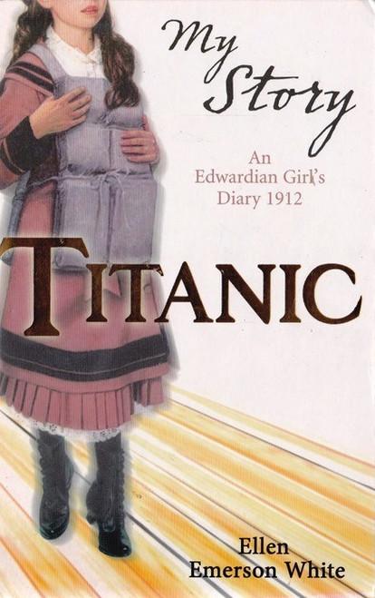 Emerson White, Ellen / Titanic: An Edwardian Girl's Story
