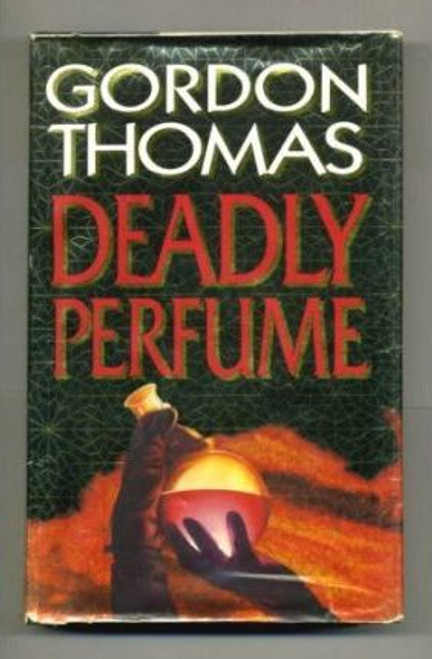 Thomas, Gordon / Deadly Perfume (Hardback)