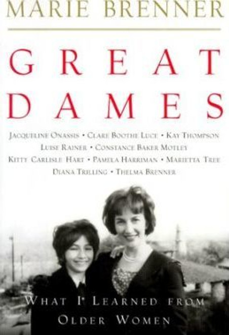 Brenner, Marie / Great Dames : What I Learnt from Older Women (Hardback)