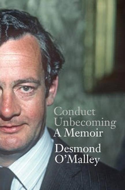 O'Malley, Desmond / Conduct Unbecoming : A Memoir (Hardback)