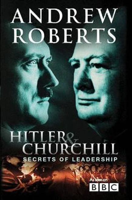 Roberts, Andrews / Hitler and Churchill : Secrets of Leadership (Hardback)