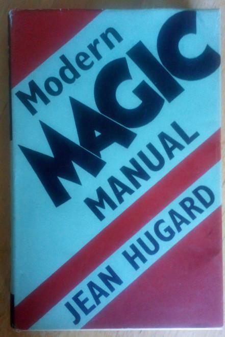 Hugard, Jean - Modern Magic Manual - HB - 1957 - Conjuring & Illusions