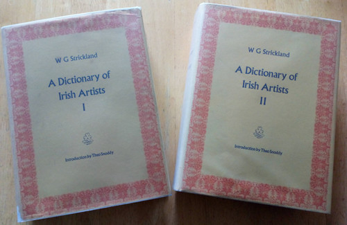 Strickland, W.G - A Dictionary of Irish Artists - HB - 2 Volume Complete Set - 1972 Facsimile Reprint Edition - IUP